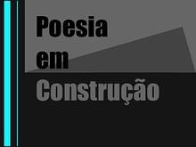 Poesia em Construção - Edição Grupo 6
