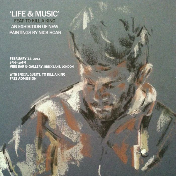 Life & Music feat. To Kill A King: An exhibition of new paintings by Nick Hoar Full Preview