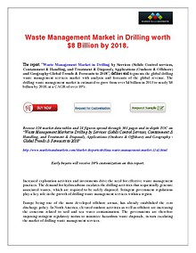 Drilling Waste Management Market would be worth $8 Billion by 2018.