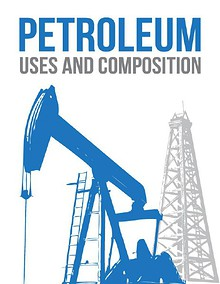 Petroleum: Composition and Use, June, 2014
