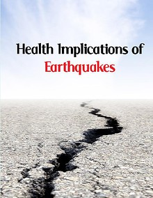 Earthquakes: Challenges and Health Implications