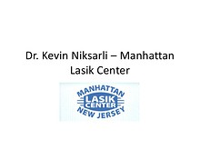 Dr. Niksarli is widely recognized as one of the most experienced authorities on LASIK