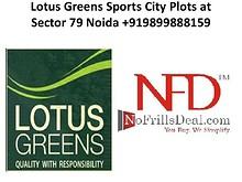 Lotus Greens Sports City Plots at Sector 79 Noida +919899888159