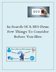 In Search Of A SEO Firm: Few Things To Consider Before You Hire
