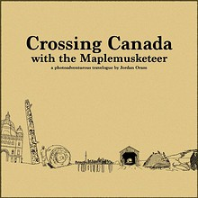 Crossing Canada With The Maplemusketeer