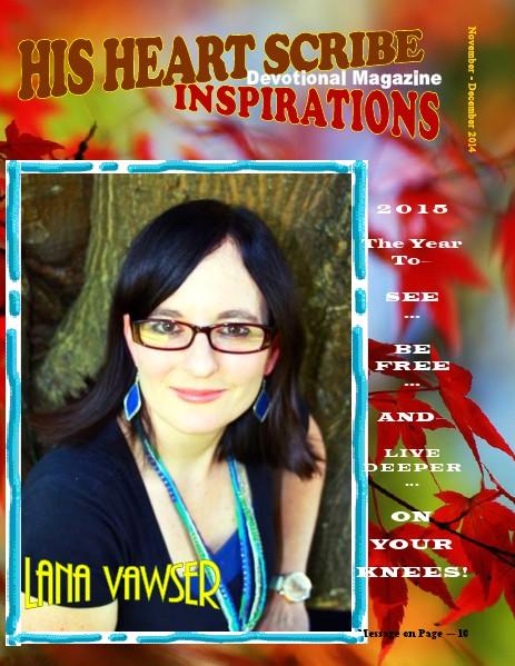 His Heart Scribe Inspirations Devotional Magazine November-December November - December 2014