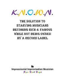 K.N.O.W.N. The Solution To Starving Musicians Not Being Owned By A Record Label