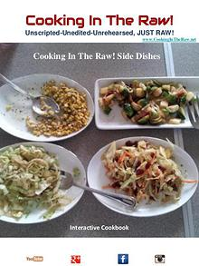 """Cooking In The Raw! Side Dishes """"Interactive Cookbook"""""""