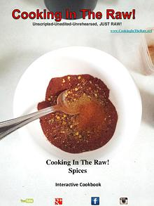 "Cooking In The Raw! Cookbook ""Spices"""