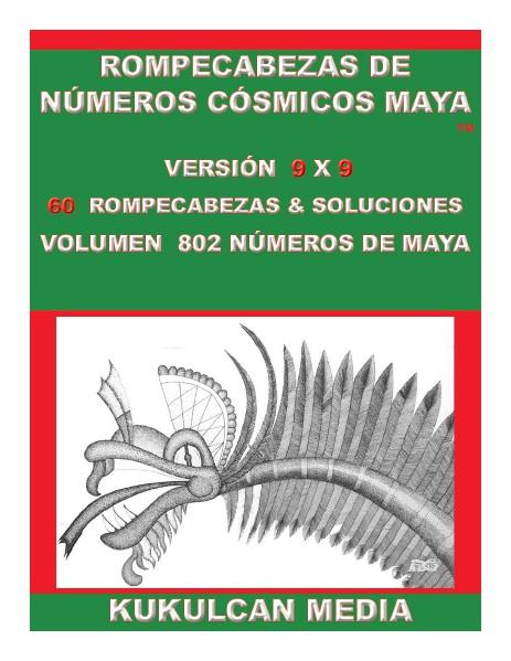 ROMPECABEZAS DE NUMEROS COSMICOS MAYA  VOLUME 802 ROMPECABEZAS DE NUMEROS COSMICOS MAYA, VOLUMEN 802