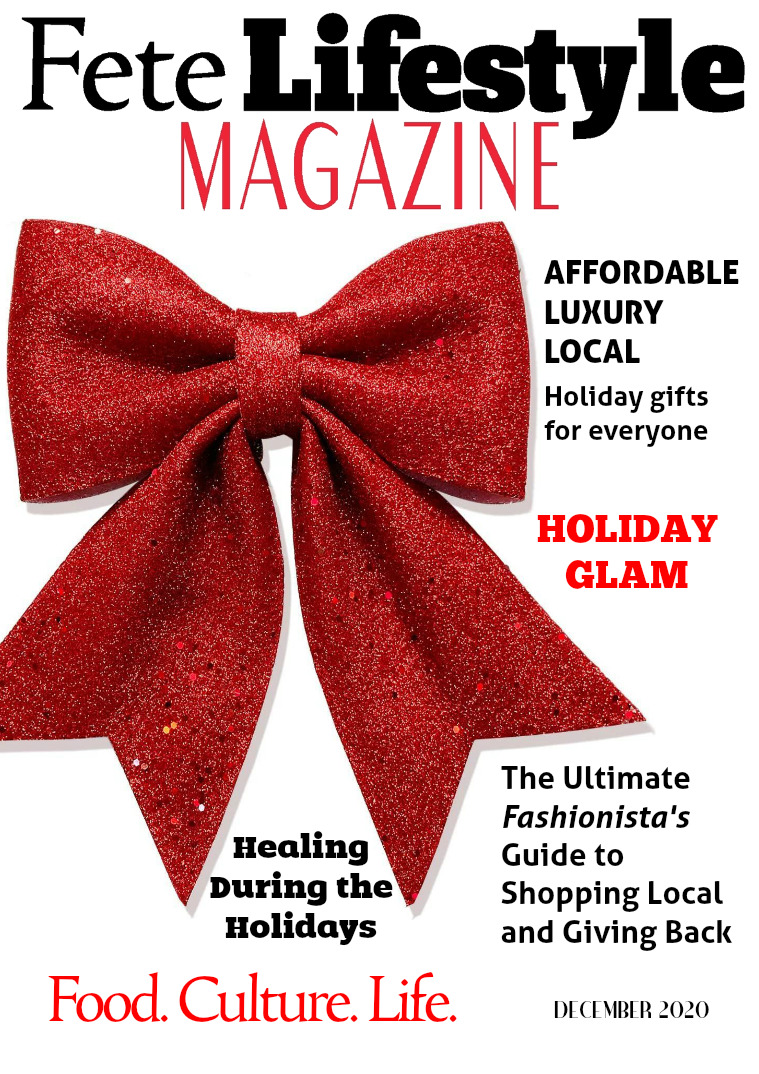 Fete Lifestyle Magazine December 2020 - Holiday Issue