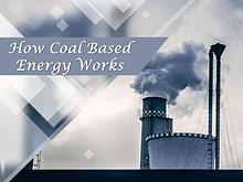 How Coal Based Energy Works