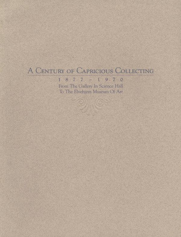 A Century of Capricious Collecting A Century of Capricious Collecting