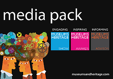 Museums + Heritage Media Pack 2013/14