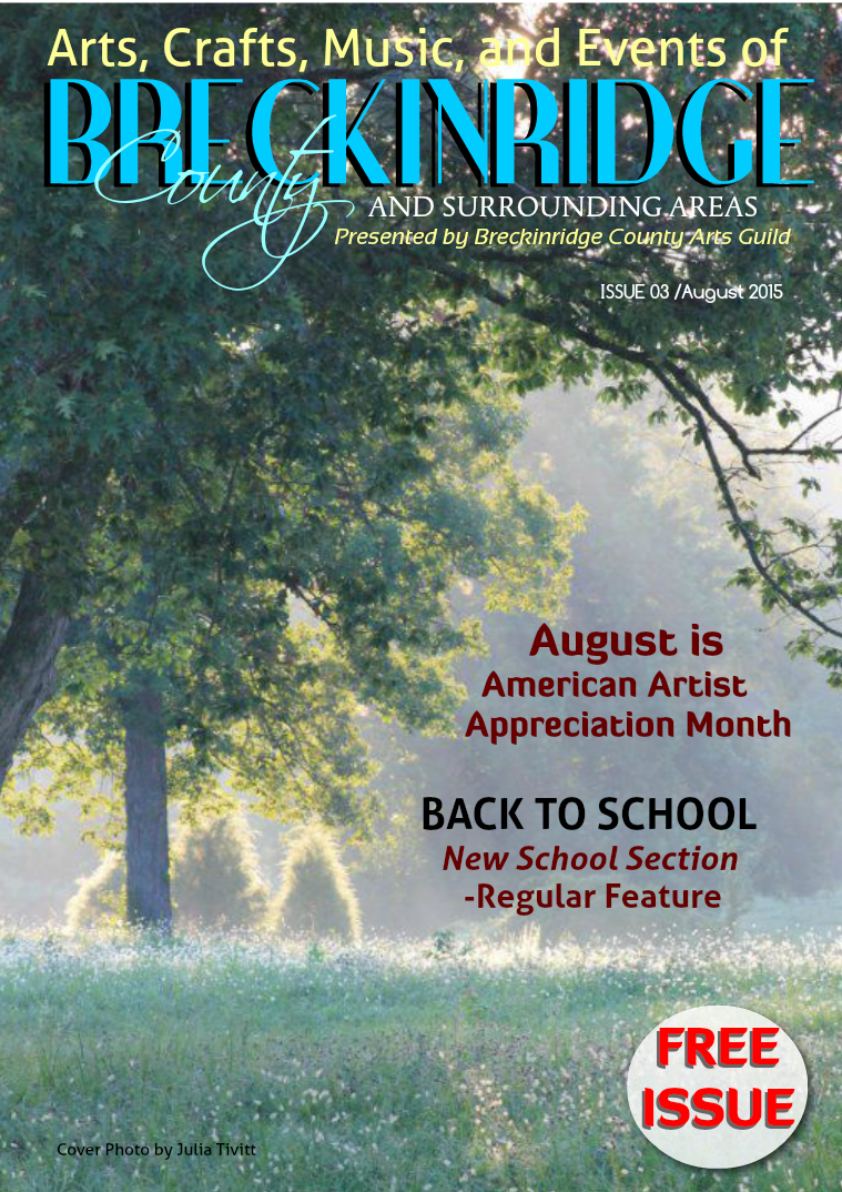 Arts, Crafts, Music, & Events of Breckinridge County Issue 3, August 2015