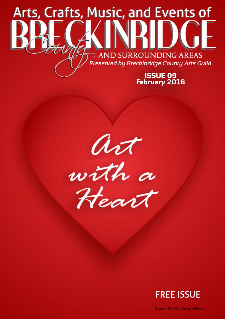 Arts, Crafts, Music, & Events of Breckinridge County Issue 9,  February 2016