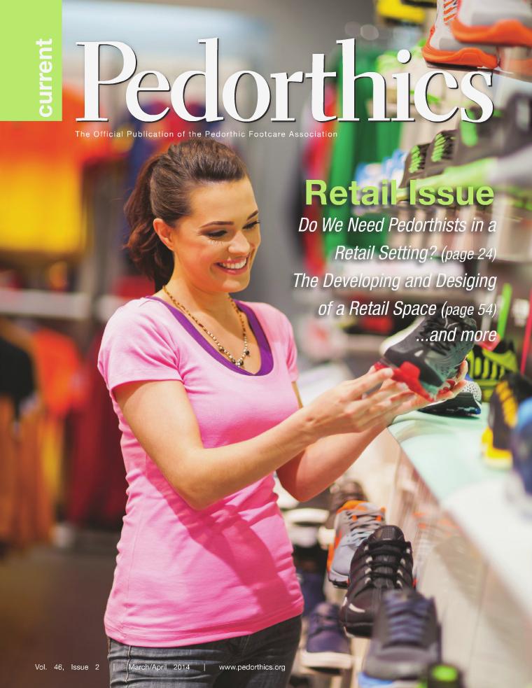 Current Pedorthics March-April 2014 | Vol. 46, Issue 2