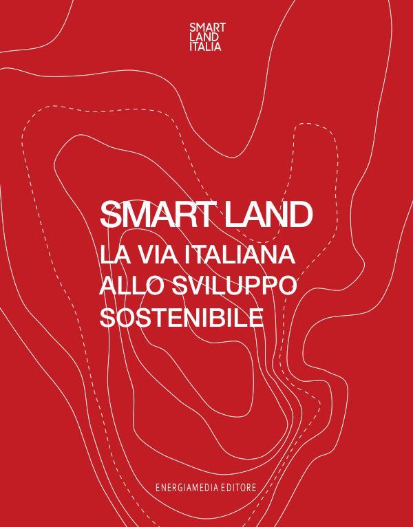 Smart Land - La via italiana allo sviluppo sostenibile Bookazine Smart Land Italia