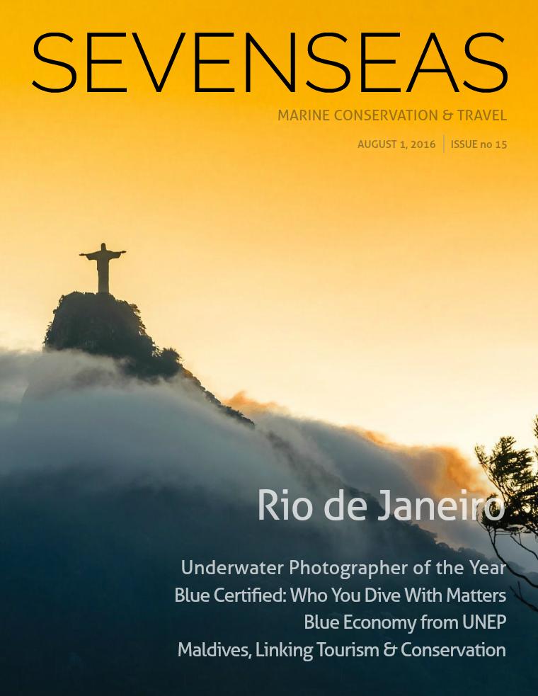 SEVENSEAS Marine Conservation & Travel Issue 15, August 2016