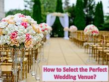How to Select the Perfect Wedding Venue?