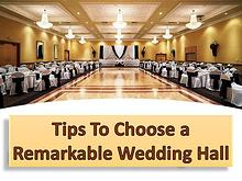 Tips To Choose A Remarkable Wedding Hall