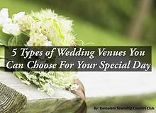 5 Types of Wedding Venues You Can Choose For Your Special Day