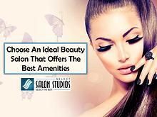 Choose An Ideal Beauty Salon That Offers The Best Amenities
