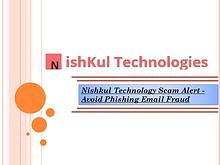 Nishkul Technology Scam Alert -  Avoid Phishing Email Fraud