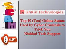 Top 10 (Ten) Online Scams Used by Cyber Criminals to Trick You