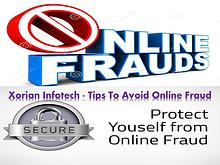 Xorian Infotech - Tips To Avoid Online Fraud