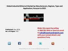 Industrial Ethernet Market Booming Global Industry Trend 2016 - 2021