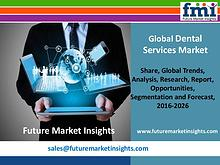 Dental Services Market with Current Trends Analysis,2016-2026