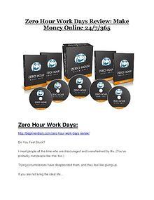 Zero Hour Work Days reviews and bonuses Zero Hour Work Days