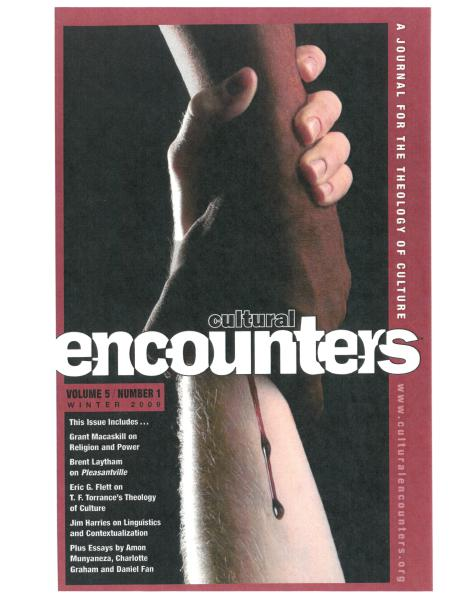 Cultural Encounters: A Journal For The Theology Of Culture Volume 5 Number 1 (Winter 2009)
