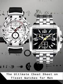 The Ultimate Cheat Sheet on Tissot Watches for Men