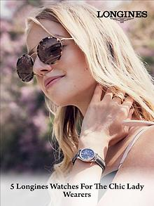 5 Longines Watches for the Chic Lady Wearers