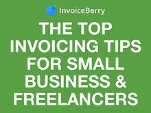 InvoiceBerry Tips for for Freelancers & Small Businesses