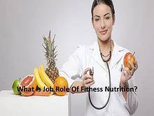 What Is Job Role Of Fitness Nutrition?