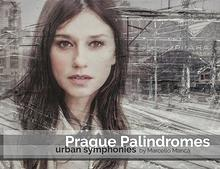 Prague Palindromes / Urban Symphonies