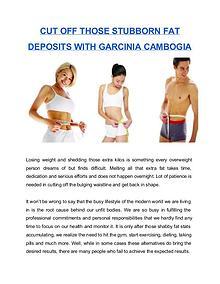 Cut off those stubborn fat deposits with Garcinia Cambogia