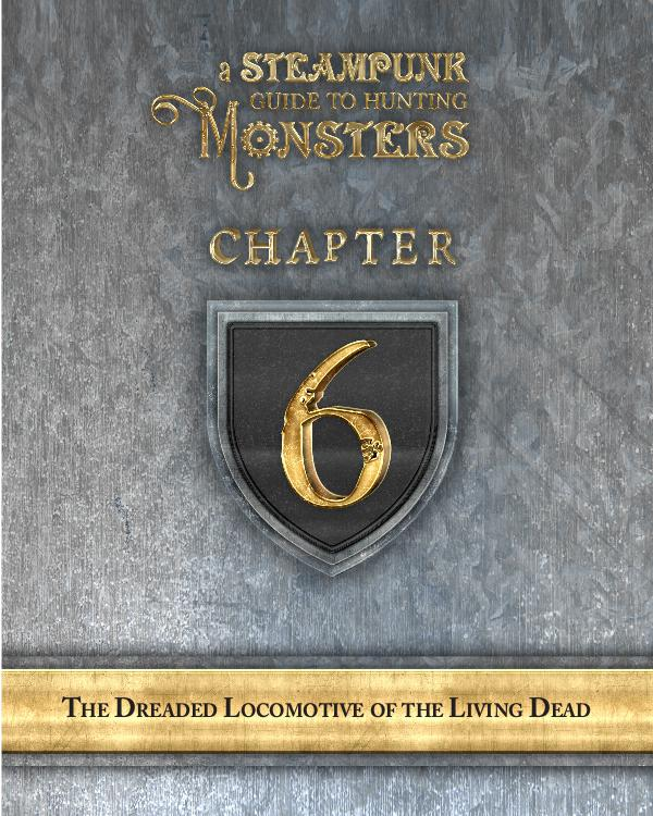 A Steampunk Guide to Hunting Monsters 6