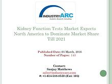 Kidney Function Tests Market   IndustryARC