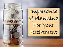Importance of Planning For Your Retirement