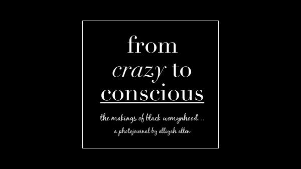 From CRAZY to Conscious