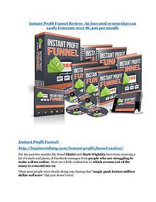 Instant Profit Funnel Detail Review and Instant Profit Funnel $22,700 Bonus