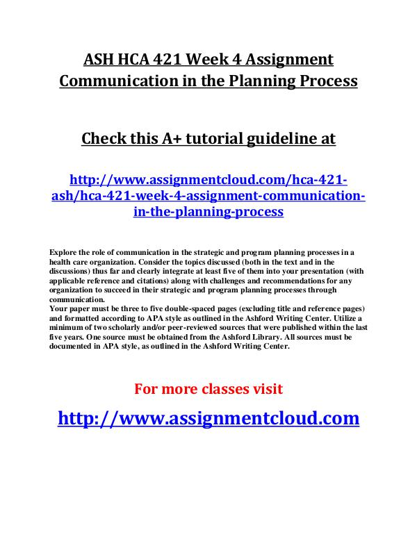 ASH HCA 421 Entire Class ASH HCA 421 Week 4 Assignment Communication in the