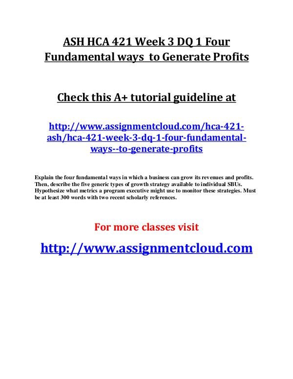 ASH HCA 421 Entire Class ASH HCA 421 Week 3 DQ 1 Four Fundamental ways