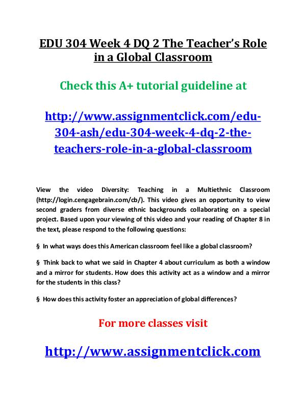 ash EDU 304 entire course EDU 304 Week 4 DQ 2 The Teacher's Role in a Global