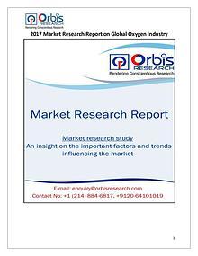 Global Oxygen Market Study 2017-2022 - Orbis Research