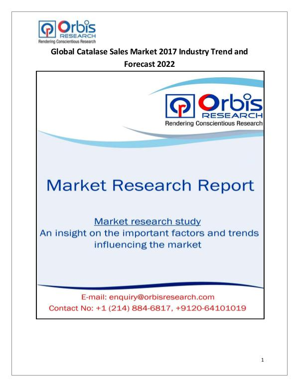 Global Catalase Sales Market Review 2017-2022 Global Catalase Sales Market Review 2017-2022